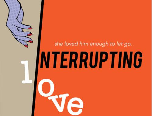 Interrupting Love